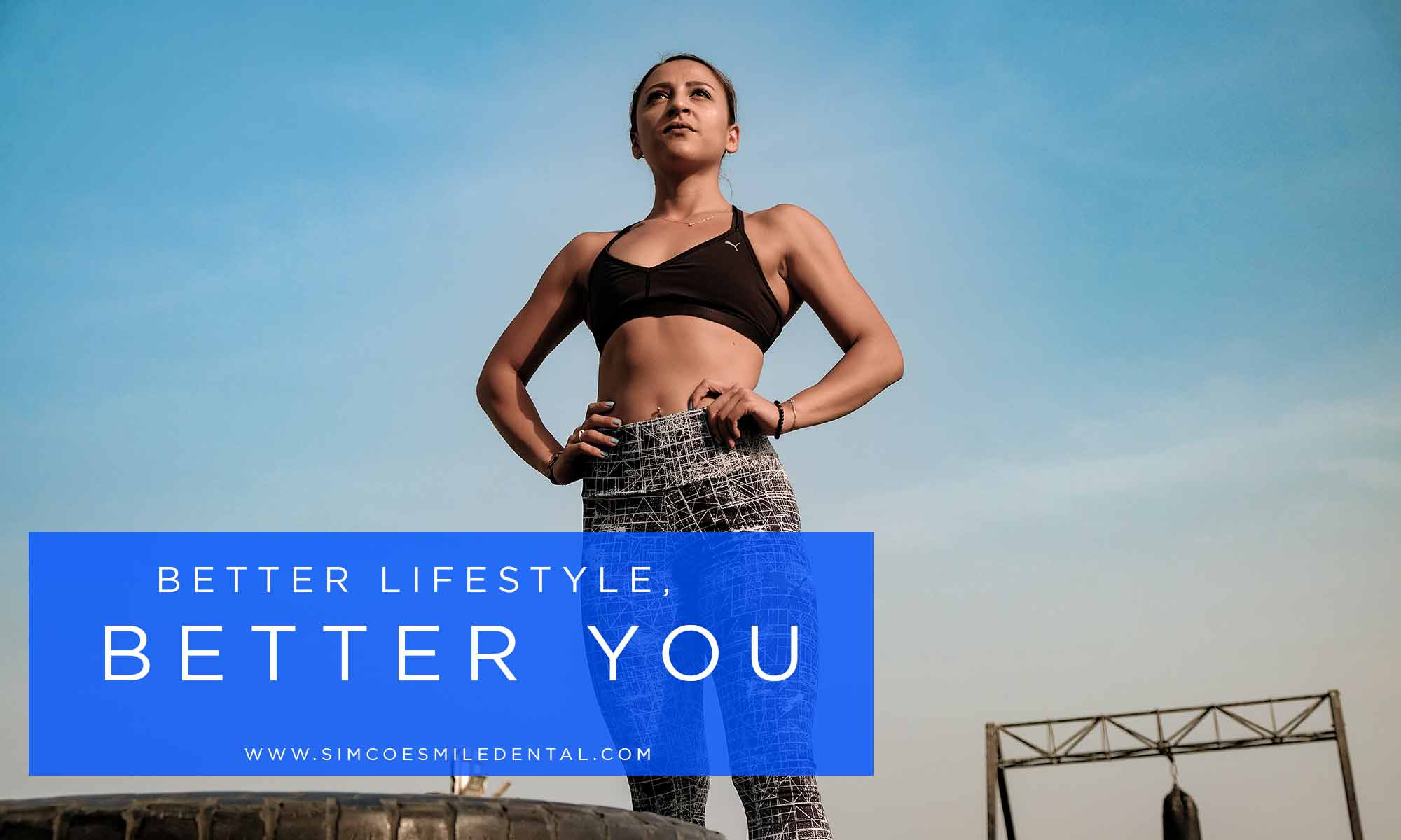 Better-lifestyle-better-you Lifestyle Changes Make Mouths Healthier:  Feel Better, Get Stronger Overall