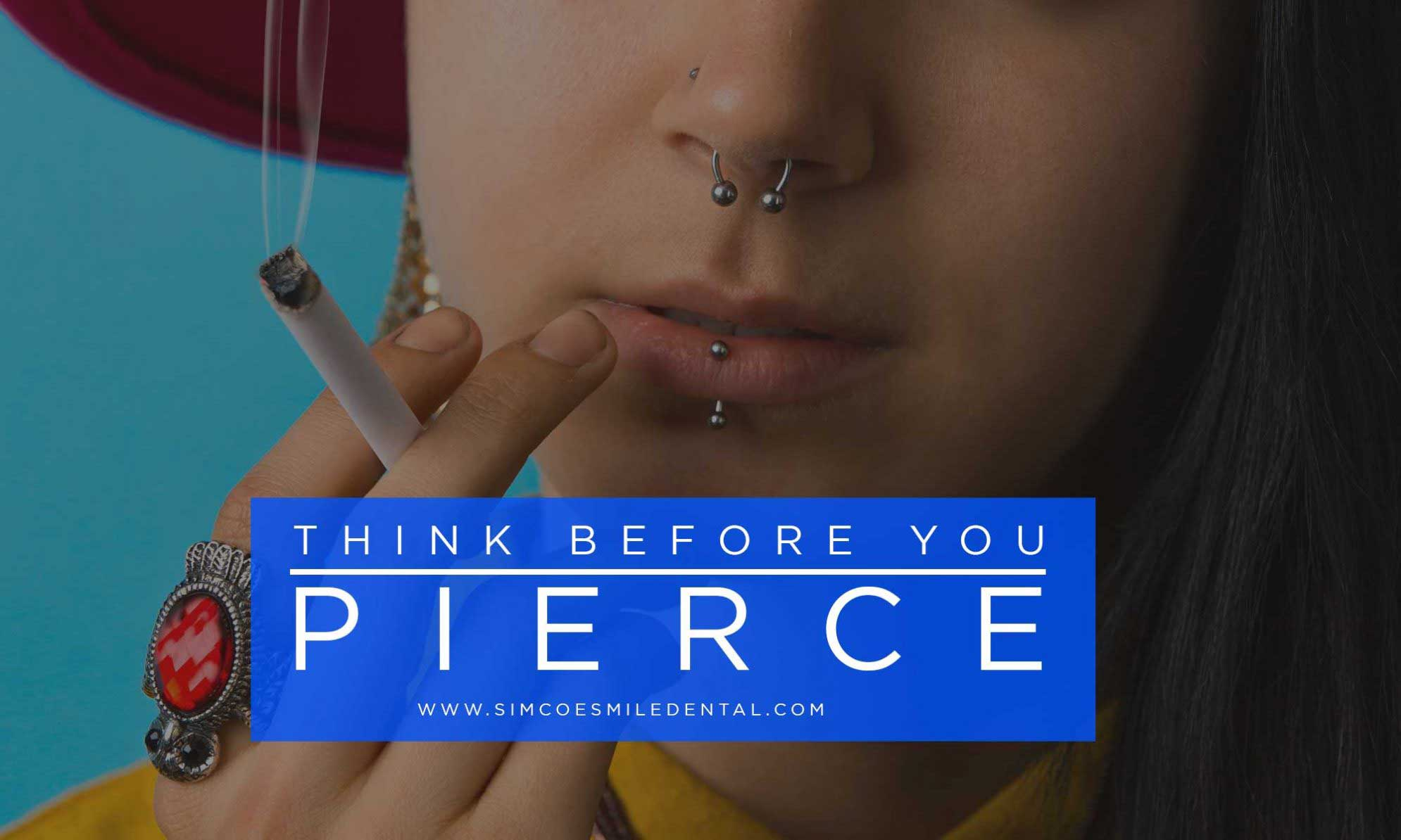 Think-before-you-pierce-e1538749521616 Lifestyle Changes Make Mouths Healthier:  Feel Better, Get Stronger Overall