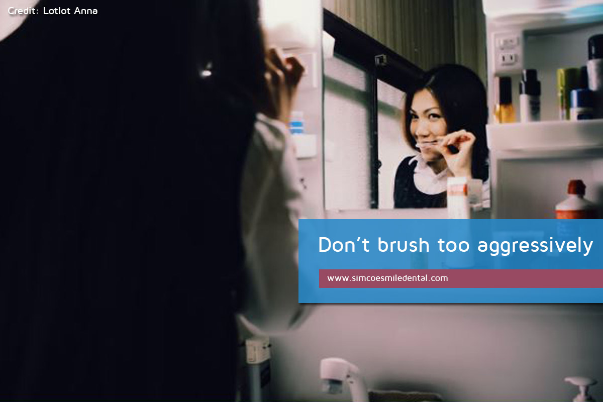 Dont-brush-too-aggressively Practical Strategies for the Care of Sensitive Teeth