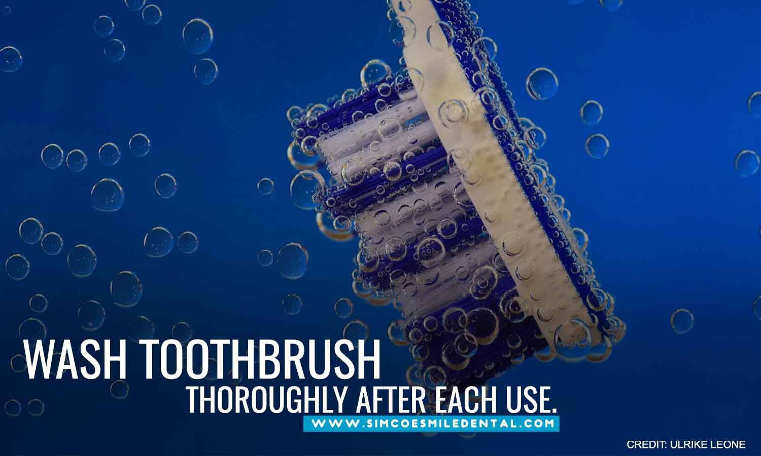 Wash-toothbrush-thoroughly-after-each-use How to Help Your Toothbrush Take Care of Your Teeth