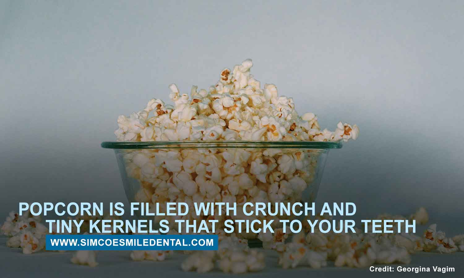 Popcorn-is-filled-with-crunch-and-tiny-kernels-that-stick-to-your-teeth Food And Your Oral Health
