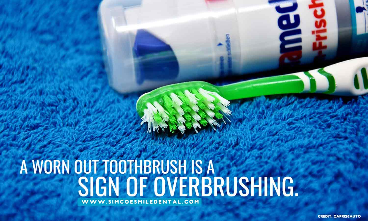 A-worn-out-toothbrush-is-a-sign-of-overbrushing Overbrushing And Its Effects On Your Teeth