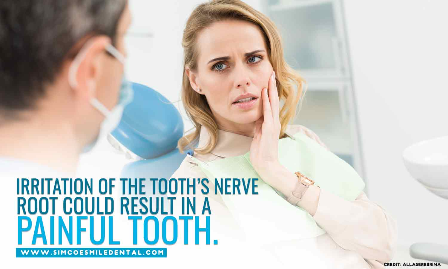 Irritation-of-the-tooth's-nerve-root-could-result-in-a-painful-tooth Dental Problems You Should Never Ignore