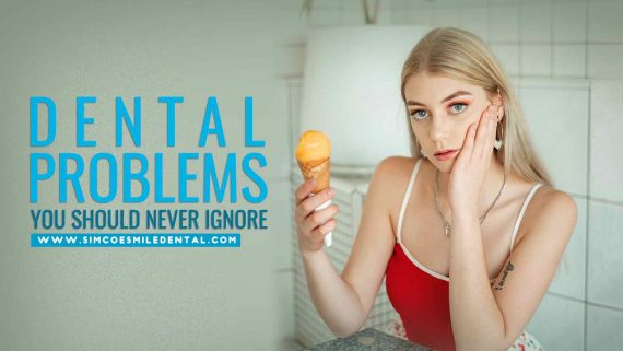 Dental Problems You Should Never Ignore