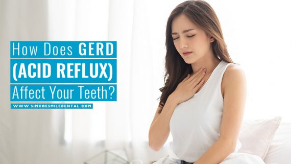 How Does GERD (Acid Reflux) Affect Your Teeth?