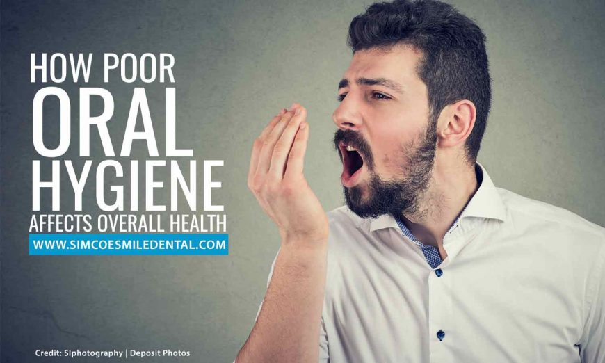 How Poor Oral Hygiene Affects Overall Health