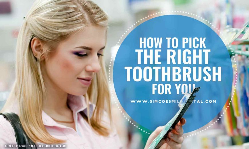 How to Pick the Right Toothbrush for You