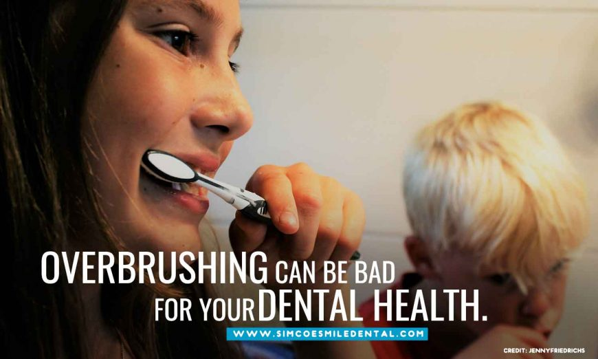 Overbrushing And Its Effects On Your Teeth
